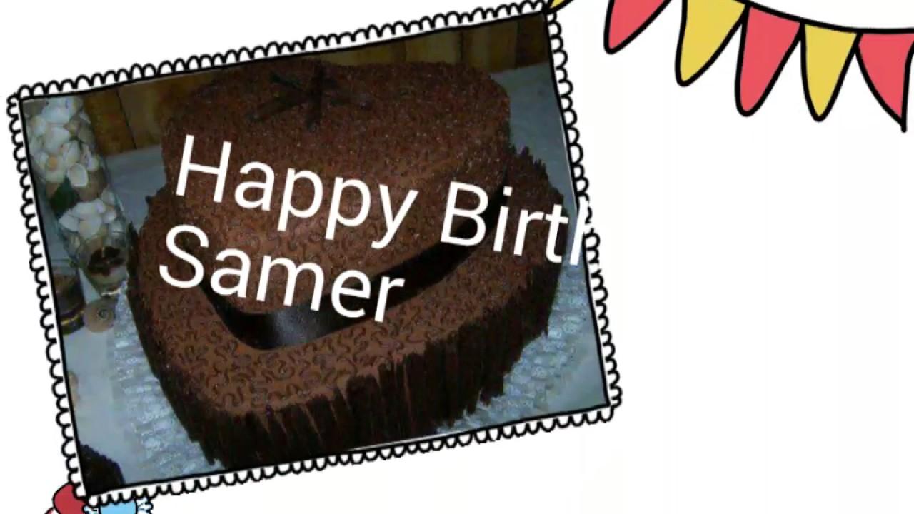 Happy Birthday Samer عيد ميلاد سعيد سامر  YouTube